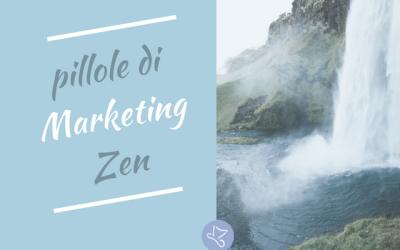 Pillole di Marketing Zen