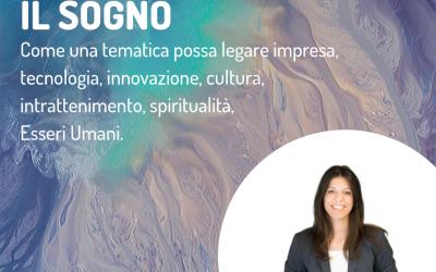 Il sogno tra impresa, innovazione, tecnologia, cultura, spiritualità