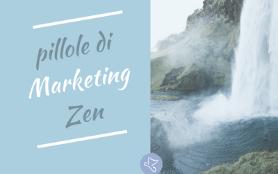 Pillole di Marketing Zen